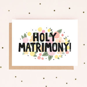 'Holy Matrimony!' Wedding Card - best engagement gifts