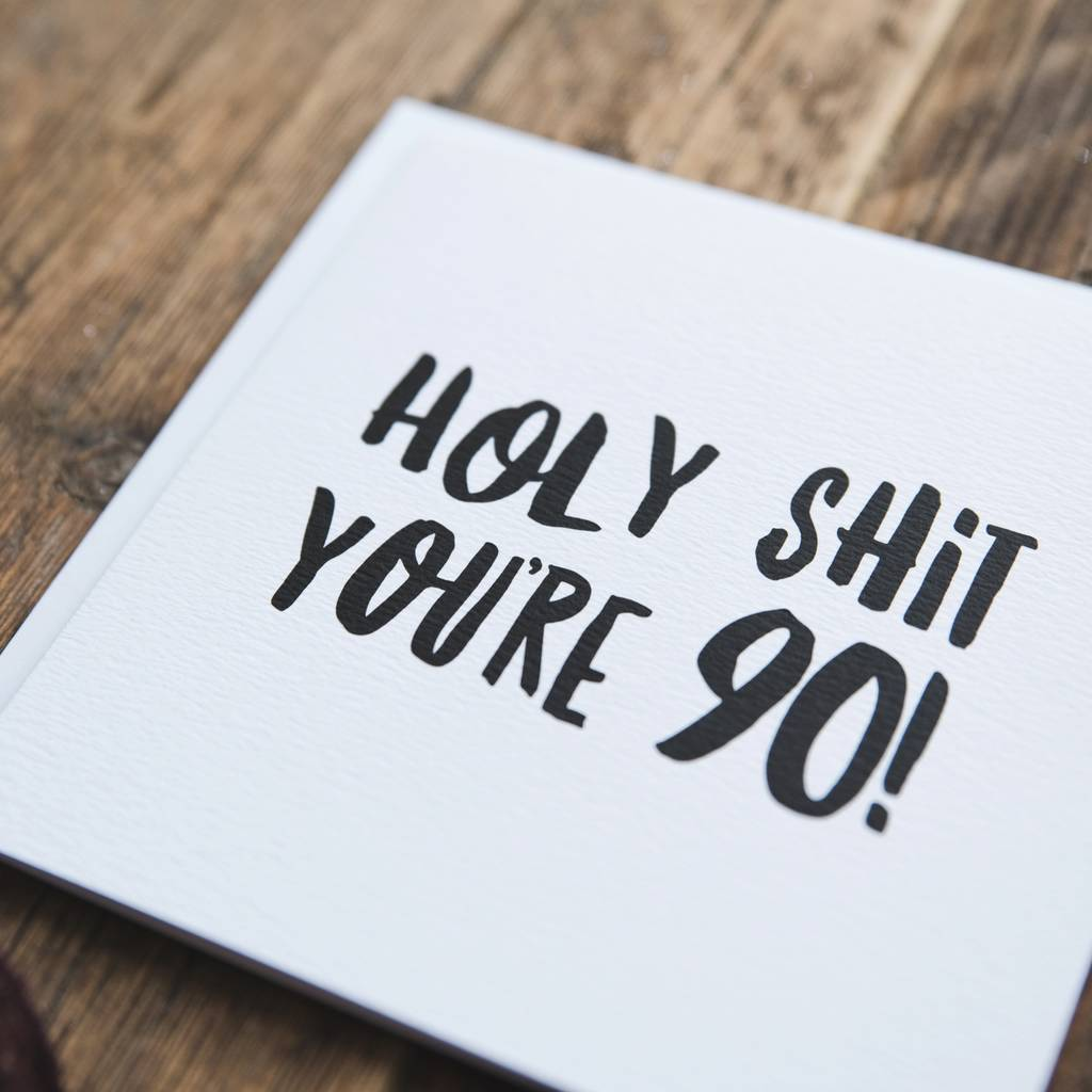 Funny 90th Birthday Card Holy Shit Youre 90 By I Am Nat