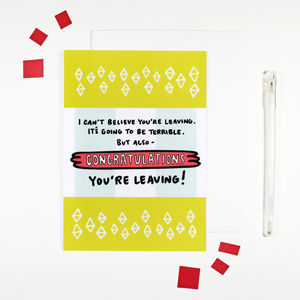 Congratulations You're Leaving Card