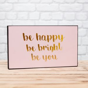 'Be Happy Be Bright' Plaque