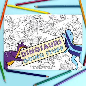 Dinosaurs Doing Stuff Colouring Book - books