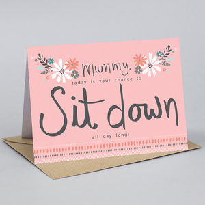 Mother's Day 'Sit Down' Card - what's new