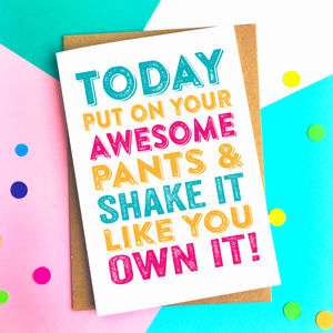 Today Put On Your Awesome Pants Greetings Card - birthday cards