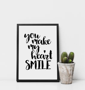 'You Make My Heart Smile' Monochrome Print