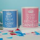 KEEP CALM AND CARRY ON ON YOUR BIRTHDAY MUG
