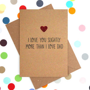 'Love You More Than Dad' Funny Mother's Day Card - funny cards