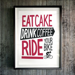 'Eat Cake, Drink Coffee, Ride Your Bike' Giclée Print - food & drink prints