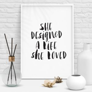'She Designed A Life She Loved' Typography Print - typography