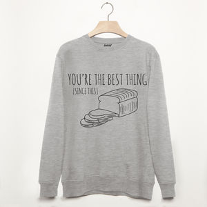Best Thing Since Sliced Bread Slogan Sweatshirt - style