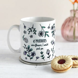 If Mothers Were Flowers, Mother's Day Mug - what's new