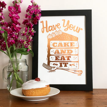 Have Your Cake Foil A4 Or A5 Print