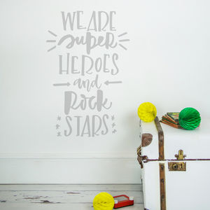 We Are Superheroes And Rock Stars Wall Sticker