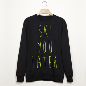 Ski You Later Unisex Apres Ski Snowboard Sweatshirt - christmas jumpers