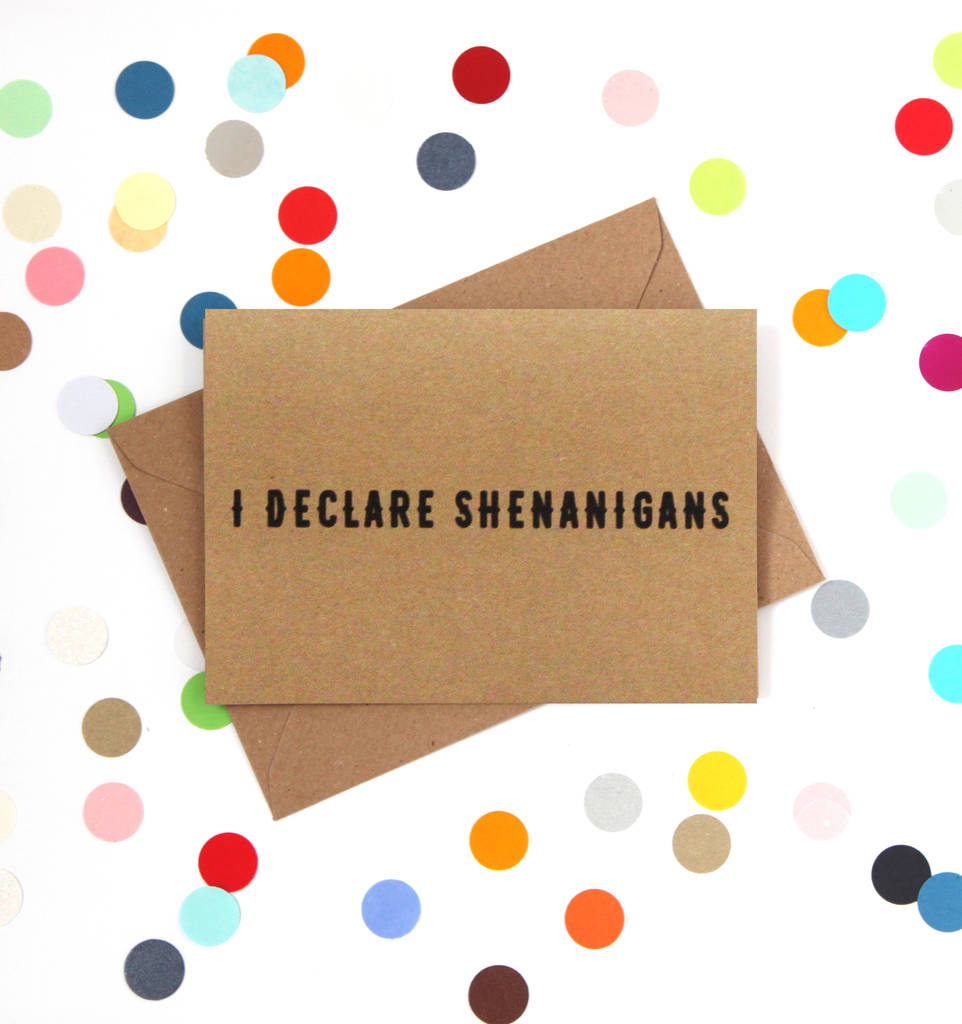 'i declare shenanigans' funny birthday card by bettie ...