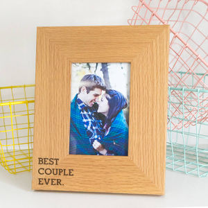 Best Couple Ever Engraved Oak Photo Frame - engagement gifts