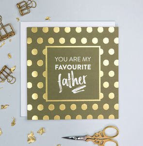 'Favourite Father' Gold Foil Birthday Card