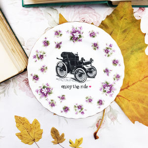 'Enjoy The Ride' Upcycled Vintage China Tea Plate