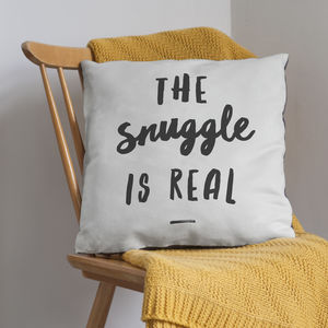 'The Snuggle Is Real' Cushion - bedroom