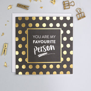 'Favourite Person' Gold Foil Valentine's Card - anniversary cards