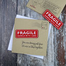 Fragile, Handle With Care Card