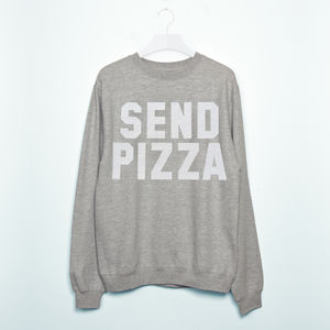 'Send Pizza' Women's Slogan Sweatshirt - off to university