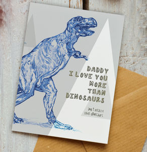 I Love You More Than Dinosaurs Card