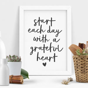 'Start Each Day With A Grateful Heart' Print - winter sale