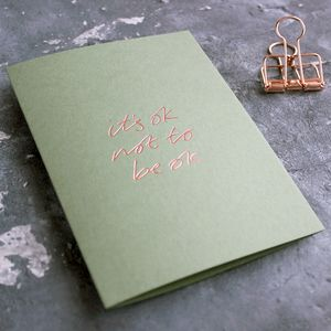 'It's Ok Not To Be Ok' Rose Gold Foil Card