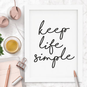 'Keep Life Simple' Inspirational Typography Print - winter sale