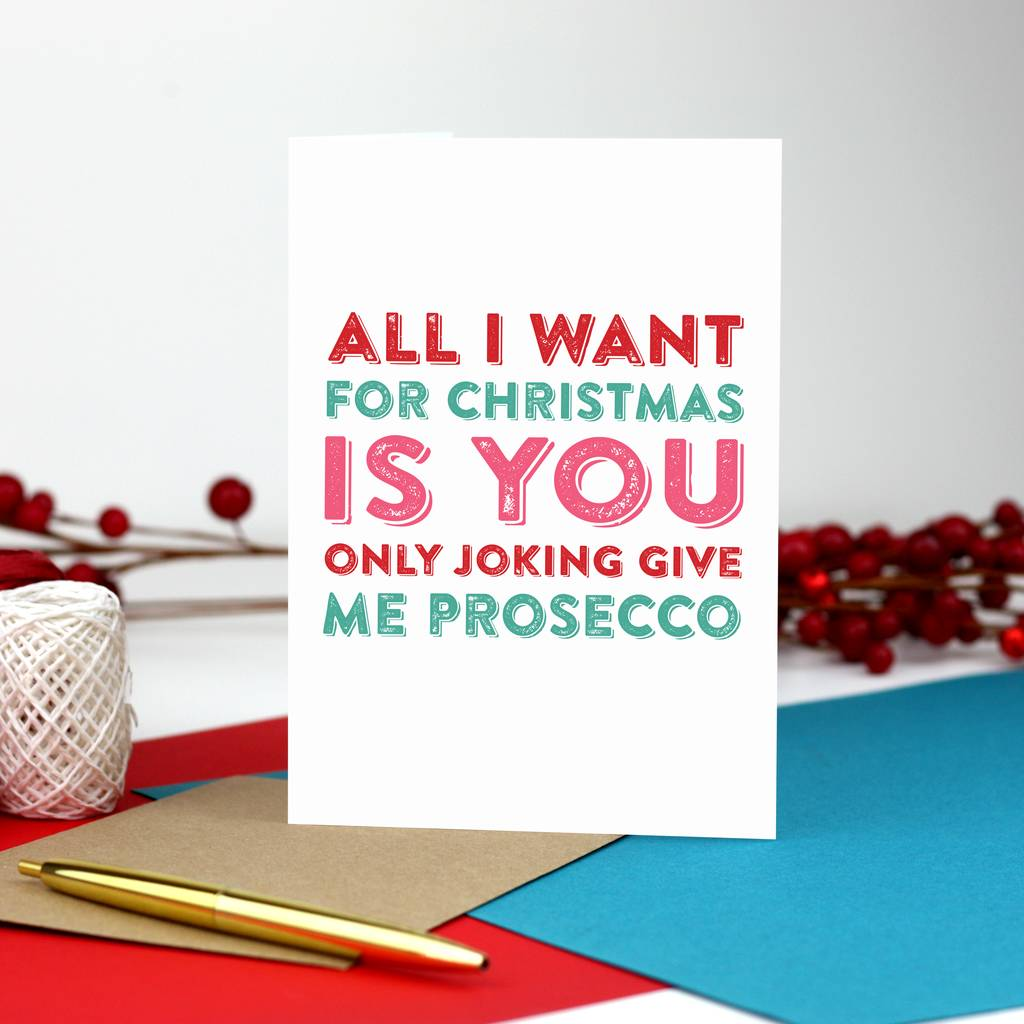 all i want for christmas is prosecco typographic card by do you ...