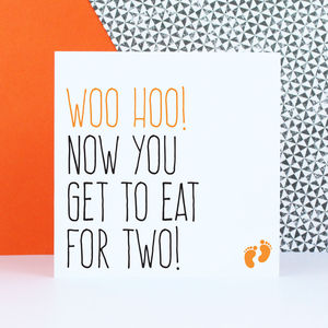 'Now You Get To Eat For Two' Baby Card - new baby cards