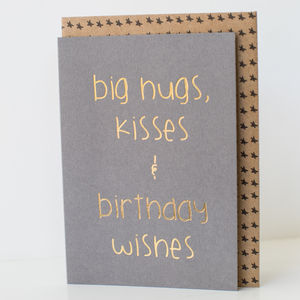 'Big Hugs Kisses And Birthday Wishes' Card