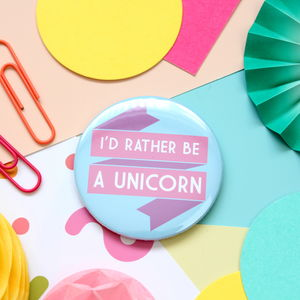 Be A Unicorn Badge, Pocket Mirror Or Keyring