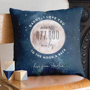 Love You Across The Miles To The Moon And Back Cushion - personalised gifts for dads
