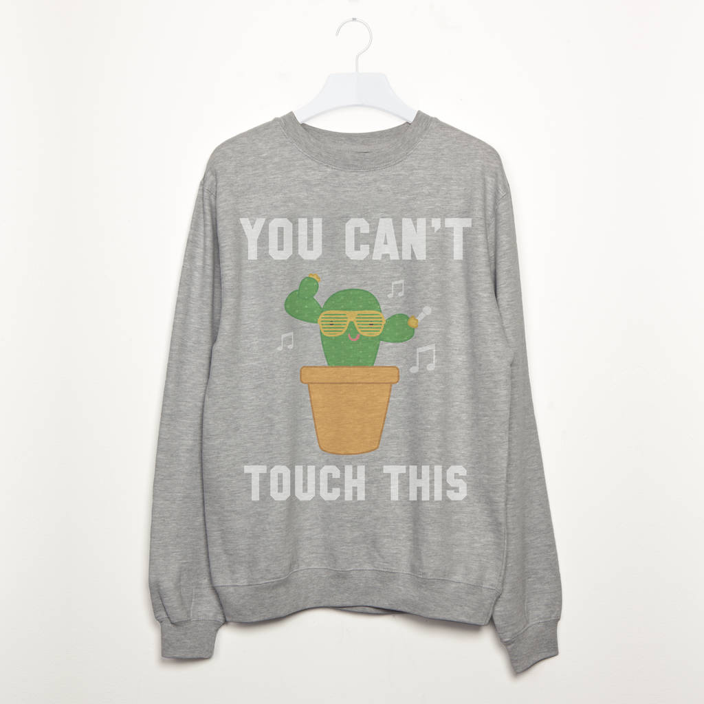 You Can't Touch This Cactus Women's Slogan Sweatshirt