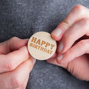 Happy Birthday Engraved Wooden Badge