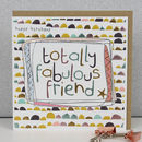 Fabulous Friend Birthday Greeting Card