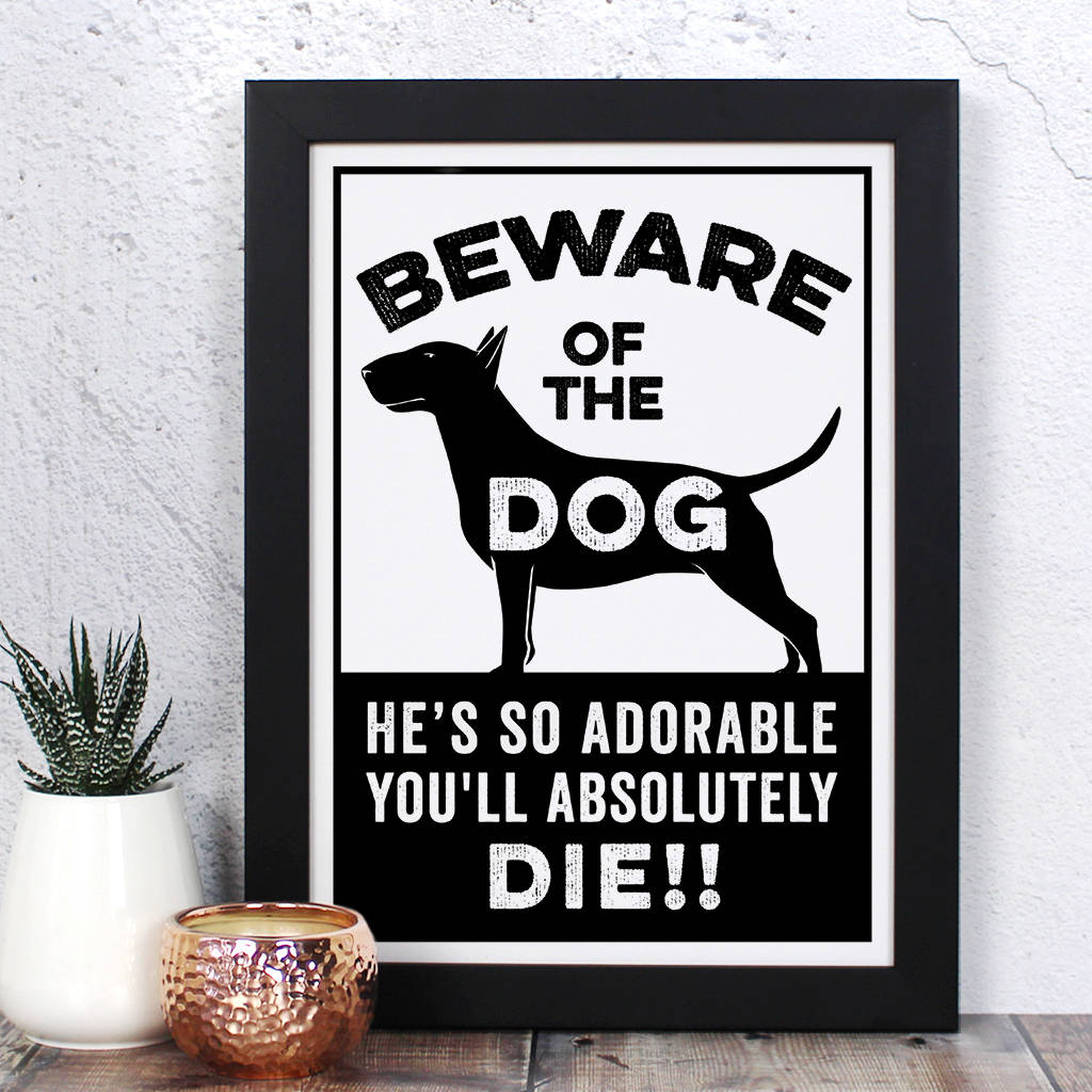 Beware Of The Dog, He/She's Adorable Print