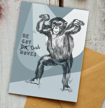 He Got Dad Moves Chimpanzee Fathers Day Card