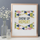 Show Up Repeat Print