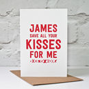 Save Your Kisses Personalised Valentine's Card