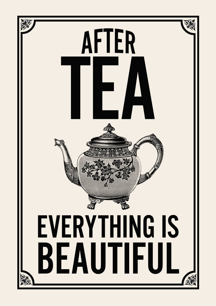 Tea Quotes | Tea Quote Typography Print For The Tea Lover By Tea One Sugar