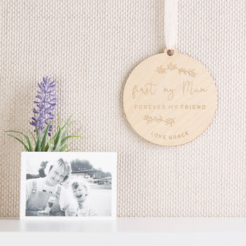 First My Mum Forever My Friend Wooden Decoration