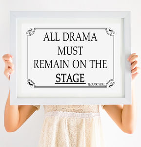 'Drama Must Remain On The Stage' Theatre Style Print