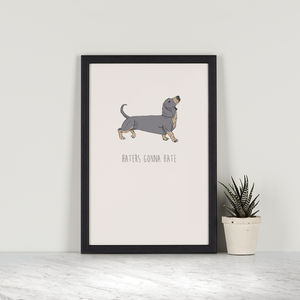 Haters Gonna Hate – Dachshund - posters & prints