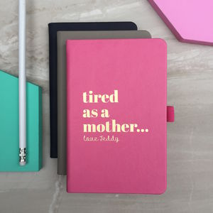 Personalised 'Tired as a Mother' Notebook