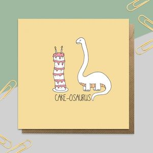 Cakeosaurus Card - birthday cards