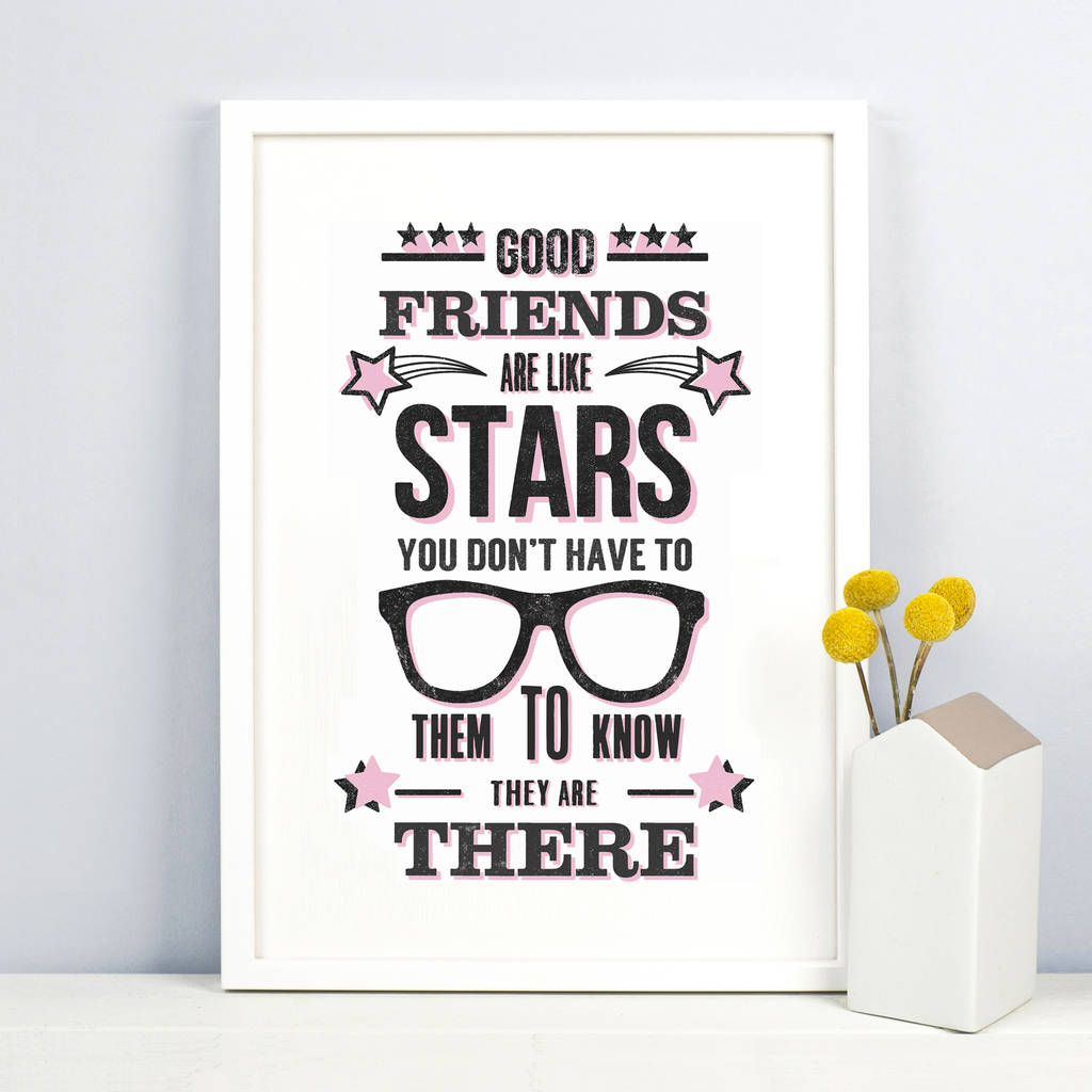 Friends Are Like Stars Friendship Print By Of Life Lemons