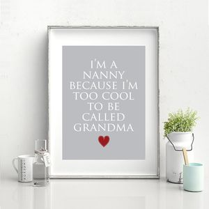 I'm A Nanny Because I'm Too Cool To Be Called Grandma - new in home