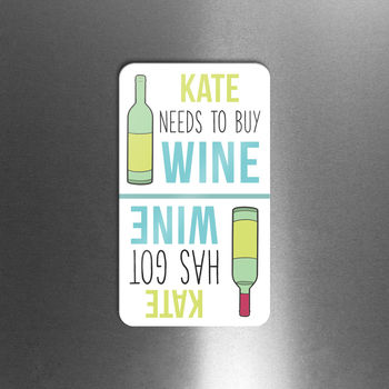 Personalised 'Got Wine' 'Need Wine' Flip Magnet